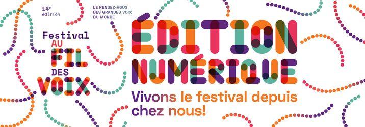 Festival Au Fil des Voix – 14ème édition – du 15 au 28 février 2021 – ÉDITION NUMÉRIQUE